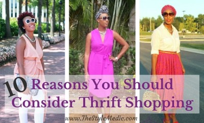 10 Reasons You Should Consider Thrift Shopping | The Style Medic