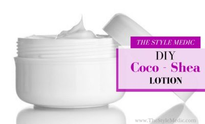 DIY Coco-Shea Lotion | The Style Medic