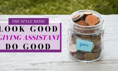 Look Good Do Good with Giving Assistant | The Style Medic