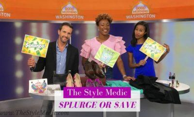 Splurge or Save? #GMW | The Style Medic