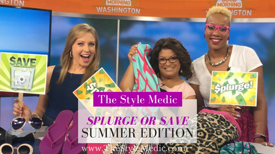 Splurge or Save Summer Edition | The Style Medic DC Style Blogger