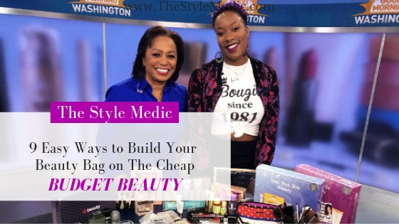9 Easy Ways to Build Your Beauty Bag on The Cheap | The Style Medic Top DC Blogger